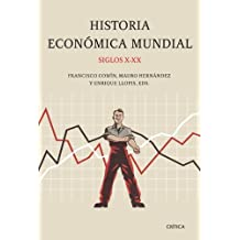 Historia económica mundial, siglos X-XX (Crítica/Historia del Mundo Moderno)