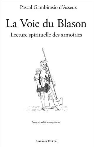 La Voie du Blason - Lecture spirituelle des armoiries