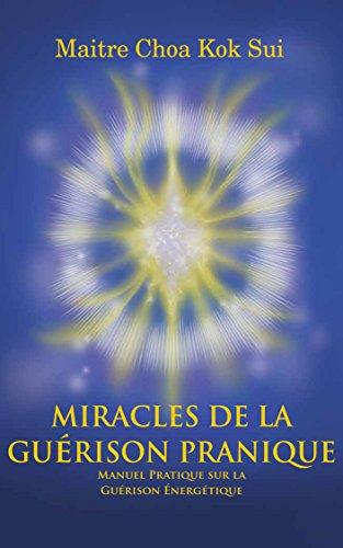 Les Miracles de la Guérison Pranique