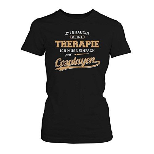 Fashionalarm Damen T-Shirt - Ich brauche keine Therapie - Cosplayen | Fun Shirt mit Spruch als Geschenk Idee für Hobby Cosplayerin Anime Cosplay, Farbe:schwarz;Größe:S