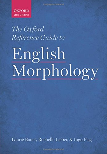 The Oxford Reference Guide to English Morphology (Oxford Linguistics)