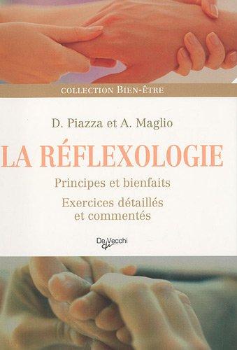 La réflexologie : Principes et bienfaits, exercices détaillés et commentés