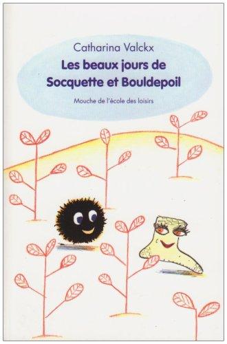 Les beaux jours de Socquette et Bouldepoil par Catharina Valckx