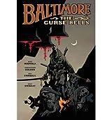 Baltimore Curse Bells by Mignola, Mike ( Author ) ON Jun-12-2012, Hardback