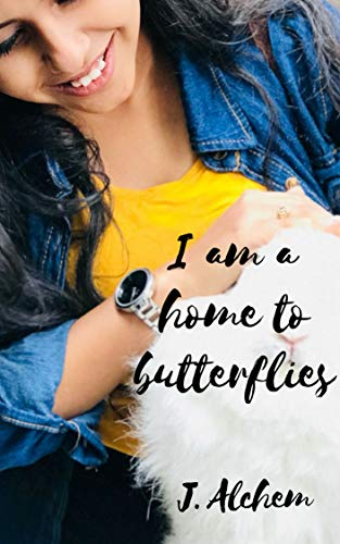 I am a home to butterflies by [Alchem, J.]