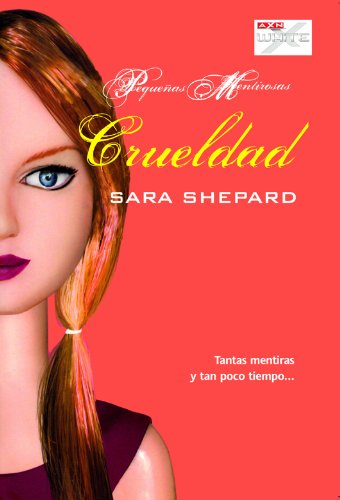 Crueldad (Pequeñas mentirosas nº 7) por Sara Shepard