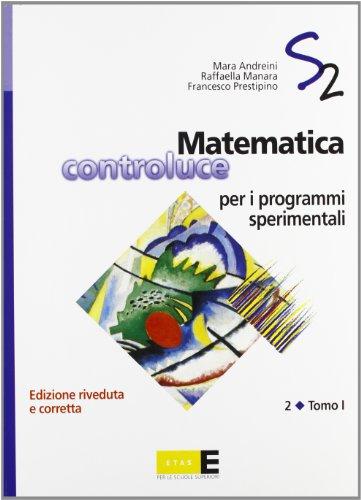 Matematica controluce per i programmi sperimentali. Per le Scuole superiori: 2