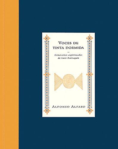 Voces de tinta dormida / Voices of Sleeping ink: Itinerarios espirituales de Luis Barragan / The Spiritual Trajectories of Luis Barragan (Libros de la espiral / Books of the Spiral)