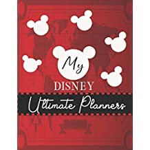 My Disney Ultimate Planners: Walt Disney World Planner Mickey Mouse Daily Organizer Planner Travel for Kids  Red Map World Cover