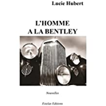 L'Homme à la Bentley (French Edition)