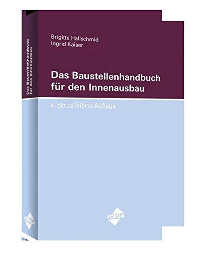 Das Baustellenhandbuch für den Innenausbau: 4. aktualisierte Auflage (Baustellenhandbücher)