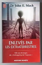 ENLEVE PAR DES EXTRATERRESTRES