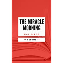 THE MIRACLE MORNING: Résumé en Francais (French Edition)