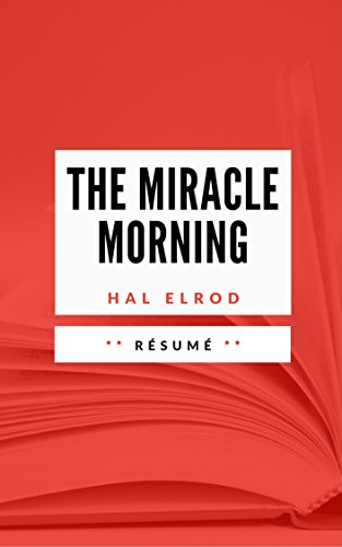 THE MIRACLE MORNING: Rsum en Francais