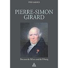 Pierre-Simon Girard, ingénieur de Napoléon : Des eaux du Nil au canal de l'Ourcq