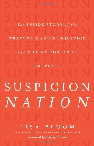 suspicion-nation-the-inside-story-of-the-trayvon-martin-injustice-and-why-we-continue-to-repeat-it