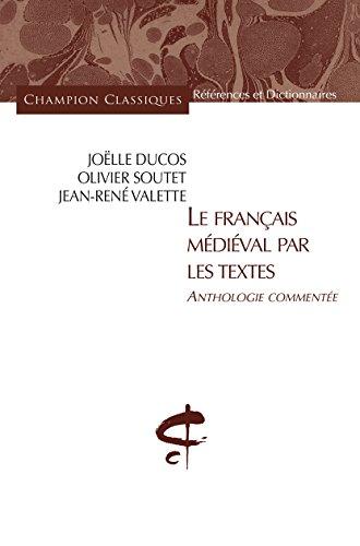 Le Franais mdival par les textes. Anthologie commente
