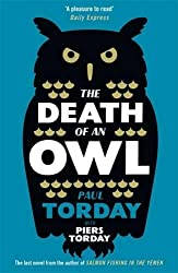 The Death of an Owl: From the author of Salmon Fishing in the Yemen, a witty tale of scandal and subterfuge