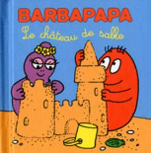 Les petites histoires de Barbapapa - Château de sable par Annette TISON