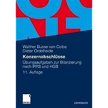 Konzernabschlüsse: Übungsaufgaben zur Bilanzierung nach IFRS und HGB
