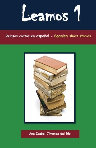 Leamos 1: Spanish Short Stories for Beginners (Relatos Cortos en Español Para Principiantes)