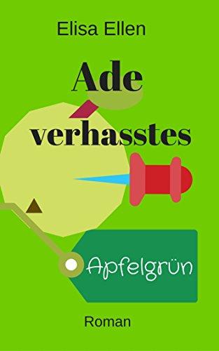 Buchseite und Rezensionen zu 'Ade, verhasstes Apfelgrün' von Elisa Ellen