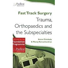 Trauma, Orthopaedics and Sub-specialties (Fast Track Surgery)