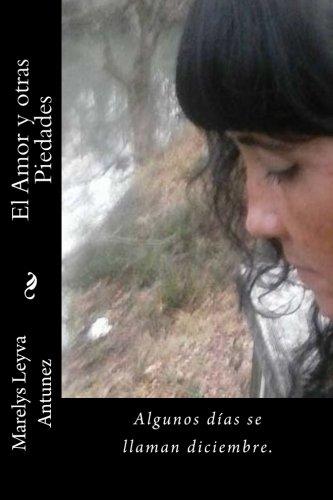 El amor y otras piedades por Marelys D Leyva Antunez