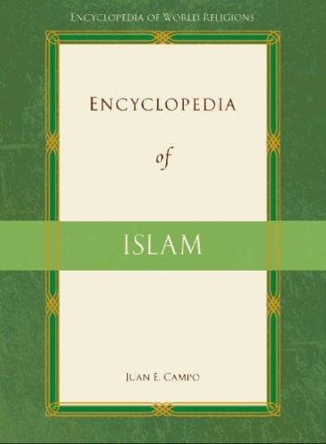 Encyclopedia of Islam (Encyclopedia of World Religions) by Juan E. Campo (15-Feb-2009) Paperback