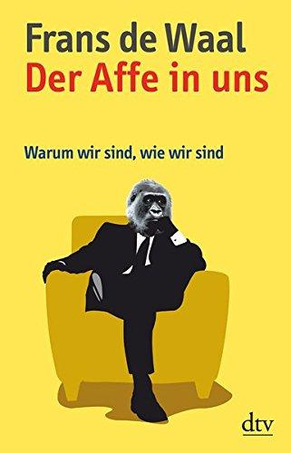 Wie Ein Affe (Der Affe in uns: Warum wir sind, wie wir sind)
