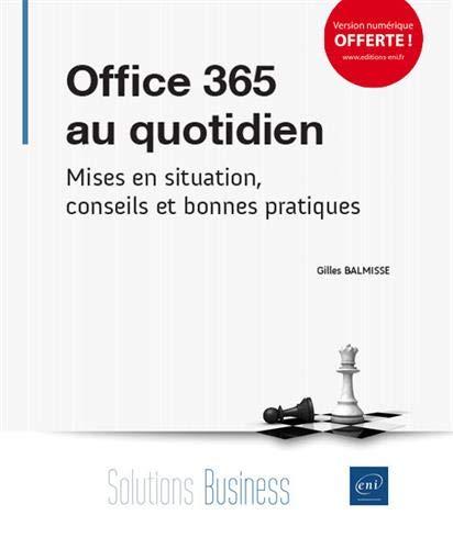 Office 365 au quotidien - Mises en situation, conseils et bonnes pratiques par Gilles BALMISSE