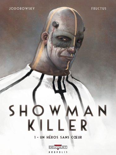 Showman Killer T01: Un héros sans coeur