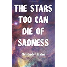 The Stars Too Can Die Of Sadness