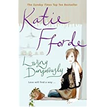 [(Living Dangerously)] [ By (author) Katie Fforde ] [June, 2003]