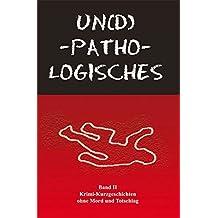 UN(D)-PATHO-LOGISCHES - Band 2 -