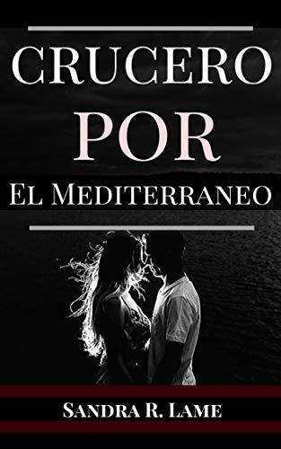 Crucero por el mediterráneo de Sandra R. Lame