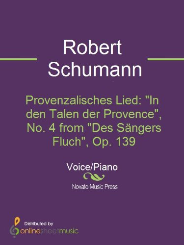 "Provenzalisches Lied: ""In den Talen der Provence\"", No. 4 from \""Des Sängers Fluch\"", Op. 139 (English Edition)"