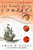 By Aczel, Amir D. ( Author ) [ The Riddle of the Compass: The Invention That Changed the World By May-2002 Paperback