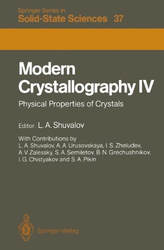 Modern Crystallography IV: 4: Physical Properties of Crystals (Springer Series in Solid-State Sciences)