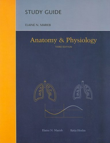 Anatomy & Physiology: Study Guide by Elaine N. Marieb (2007-03-16)