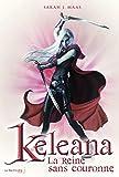 La Reine sans couronne. Keleana, tome 2 (2)