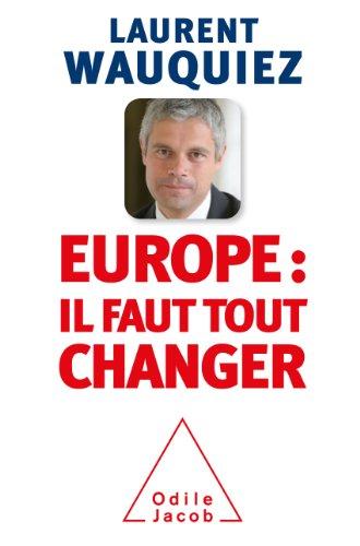 Europe : il faut tout changer par Laurent Wauquiez