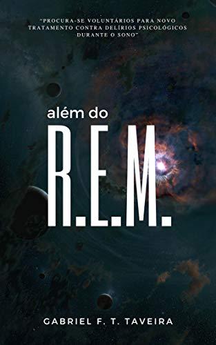 Além do R.E.M. (Portuguese Edition) por Gabriel F. T. Taveira