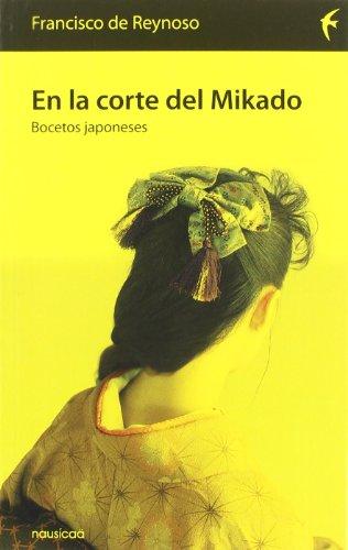 En La Corte Del Mikado (Españoles por el mundo) por Francisco Reynoso