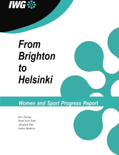 From Brighton to Helsinki : women and sport progress report / Kari Fasting.... [et al.] ; IWG | Fasting, Kari