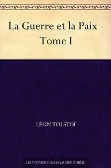 La Guerre et la Paix - Tome I par [Tolstoï, Léon]