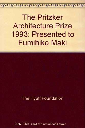 The Pritzker Architecture Prize 1993: Presented to Fumihiko Maki