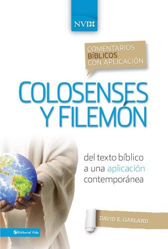 Comentario bíblico con aplicación NVI Colosenses y Filemón: Del texto bíblico a una aplicación contemporánea (Comentarios bíblicos con aplicación NVI) por David E. Garland