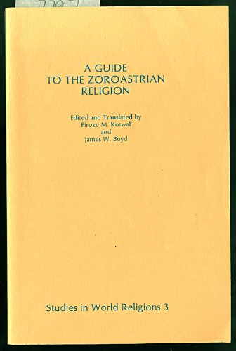 Guide to Zoroastrian Religion: A Nineteenth-century Catechism with Modern Commentary