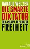 Die smarte Diktatur.: Der Angriff auf unsere Freiheit